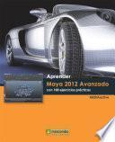 Aprender Maya 2012 Avanzado con 100 Ejercicios Prácticos