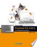 Aprender Premiere Pro CS5.5 con 100 ejercicios prácticos