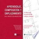 Aprendizaje, composición y emplazamiento en el proyecto de arquitectura