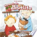 Aprendo de abuelito (I Learn from My Grandpa)