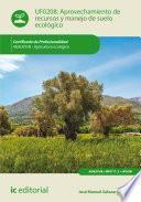 Aprovechamiento de recursos y manejo de suelo ecológico. AGAU0108