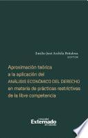 Aproximación teórica a la aplicación del análisis económico del derecho en materia de prácticas restrictivas de la libre competencia
