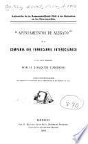 Apuntamientos de alegato de la Compañia del Ferrocarril Interoceánico en el juicio promovido