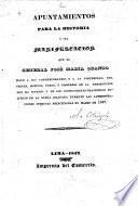 Apuntamientos para la historia, ó sea, Manifestacion que el general José Maria Obando hace a sus contemporaneos y a la posteridad, del origen, motivos, curso, y progreso de la persecucion que ha sufrido