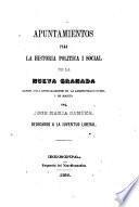 Apuntamientos para la historia politica i social de la Nueva Granada desde 1810