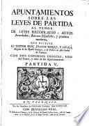 Apuntamientos sobre las leyes de partida al tenor de leyes recopiladas, autos acordados, autores españoles, y practica moderna, que escrive ... Joseph Berni, y Català, etc