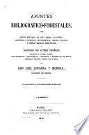 Apuntes bibliografico-forestales, ó sea breve resúmen de los libros, folletos, artículos, impressos, manuscrítos, etc