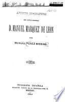 Apuntes biograficos del Señor general D. Manuel Marquez de Leon