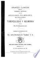 Apuntes clinicos sobre el tratamiento fisioterapico de las afecciones pulmonares muy especialmente de la tuberculosis y neumonia