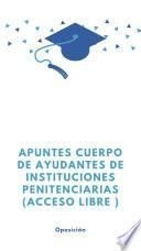 Apuntes Cuerpo de Ayudantes de Instituciones Penitenciarias (Acceso libre )
