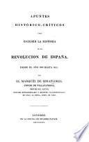Apuntes histórico-críticos para escribir la historia de la revolucion de España 1820 hasta 1823