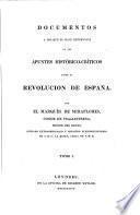 Apuntes histórico críticos para escribir la historia de la revolucion de España, desde el año 1820 hasta 1823. [With] Documentos