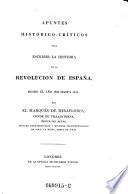 Apuntes Historico-Criticos para Escribir la Historia de la Revolucion de Espana