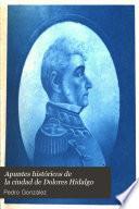 Apuntes historicos de la ciudad de Dolores Hidalgo
