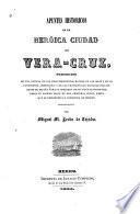 Apuntes historicos de la heróica ciudad de Vera-Cruz