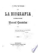 Apuntes para la biografía del general de division Manuel Gonzalez