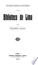 Apuntes para la historia de la Biblioteca de Lima