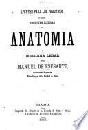 Apuntes para los practicos ó sean nociones lijeras de anatomia y medicina legal