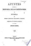 Apuntes para servir a la historia de los defensores de Puebla que fueron conducidos prisioneros a Francia