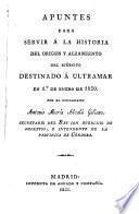 Apuntes para servir á la historia del orígen y alzamiento del ejército destinado á Ultramar en 1e de Enero de 1820