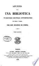 Apuntes para una biblioteca de escritores expañoles contemporáneos en prosa y verso