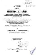 Apuntes para una biblioteca española de libros, folletos y artículos, impresos y manuscritos, relativos al conocimiento y explotación de las riquezas minerales y á las ciencias auxiliares...