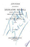 Apuntes para una historia de la legislación espaÆnola sobre imprenta desde el aÆno Eugenio de Eguizábal ... 1873