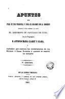 Apuntes que para su uso personal y para el régimen de la diócesis escribio y tenia siempre a la vista el arzobispo de Santiago de Cuba D. Antoni María Claret y Clará
