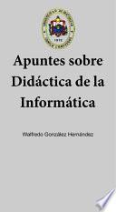 Apuntes sobre Didáctica de la Informática