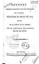 Apuntes sobre el arresto de los vocales de Cortes, egecutado [sic] en mayo de 1814