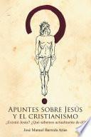 Apuntes Sobre Jesús Y El Cristianismo