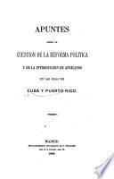 Apuntes sobre la cuestión de la reforma política y de la introducción de africanos en las islas de Cuba y Puerto-Rico