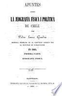 Apuntes sobre la jeografía física i polítíca de Chile