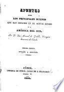 Apuntes sobre los principales sucesos que han influido en el actual estado de la América del Sud