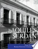 Aquiles Serdán, el antirreeleccionismo en la ciudad de Puebla (1909-1911)