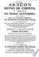 Aragon Reyno de Christo y Dote de Maria SS. fundado sobre la columna immobil de Nuestrea Señora en su Ciudad de Zaragoza