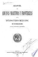 Arancel de aduanas marítimas y fronterizas de los Estados-Unidos Mexicanos, de 1.o de enero de 1872, con sus adiciones y reformas