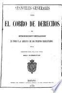 Aranceles generales para el cobro de derechos de introducción y estracción en todas las aduanas de los puertos habilitados de la siempre fiel isla de Cuba