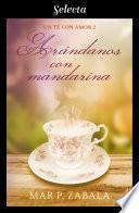 Arándanos con mandarina (Un té con amor 2)