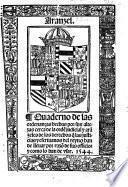 Aranzel Quaderno de las ordenanças hechas ... cerca de la ordẽ judicial y arãzeles de los derechos q̃ las justicias y escriuanos ... han de lleuar por razõ de sus officios y como lo han de vsar. [1503.] G.L.