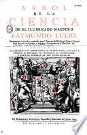 Arbol de la ciencia de el iluminado maestro R. Lulio - Nuevamente trad. y explicado por... Don Alonso de Zepeda y Adrada...