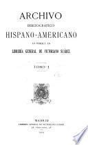 Archivo bibliográfico hispano-americano lo publica la Librería general de Victoriano Suárez