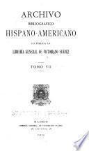 Archivo bibliográfico hispano-americano lo publica la Libreriá general de Victoriano Suárez