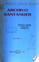 Archivo Santander. Publicación hecha por una comisión de la Academia Nacional de Historia: Diego Mendoza Pérez, Jesús M. Henao y Gerardo Arrubla