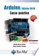 Arduino. Edición 2018 Curso práctico