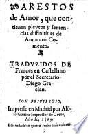 Arestos de amor, que contienen pleytos y sentencias diffinitivas de amor con comento. Trad. por Diego Gracian (de Alderete).