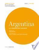 Argentina. La construcción nacional. Tomo II (1830-1880)
