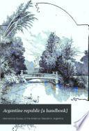 Argentine Republic [a Handbook]