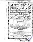 Argos diuina Sancta Maria de Lugo...