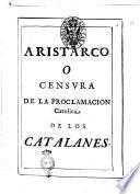 Aristarco o censura de la proclamacion catolica de los catalanes